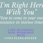 NEW!   I'm Right Here With You | Recorded Mini-Workshop